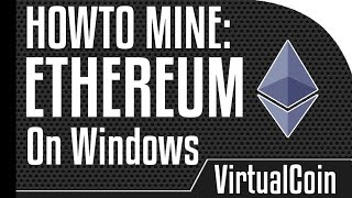 How to mine Ethereum - Using Windows CPU