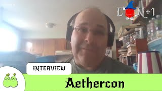 Clash of the Conventions: Con+1 vs Aethercon Interview