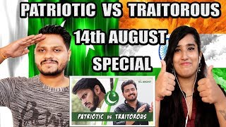 Indian Reaction On Patriotic vs Traitorous | 14th August Special | Kashan & Sajid Ali