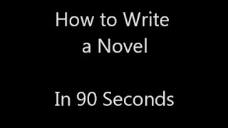 How to Write a Novel in 90 seconds
