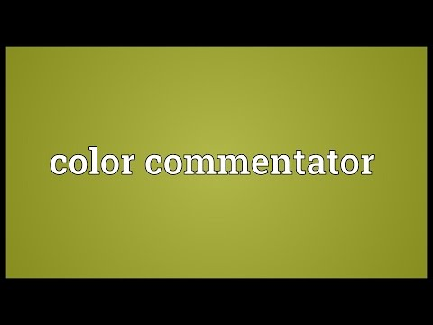 Color commentator Meaning