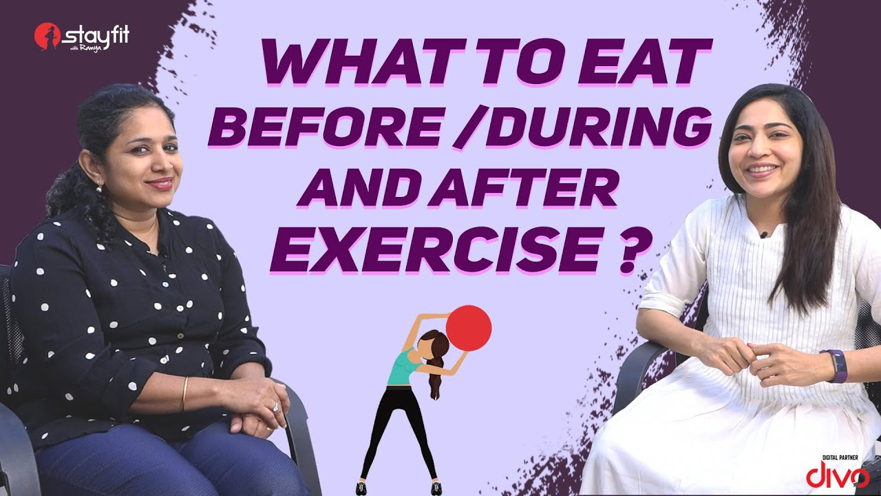 What to Eat Before/During and After Exercise | Ramya
