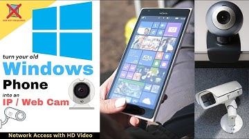 Old Windows Phone To Webcam / IP Cam / Security Cam