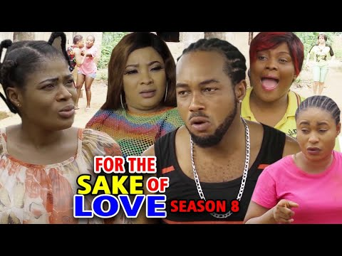 Download FOR THE SAKE OF LOVE SEASON 8 - (New Movie) Nonso Diobi 2020 Latest Nigerian Nollywood Movie Full HD