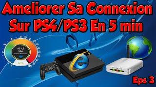 Améliorer Sa Connexion Internet Sur PS4/PS3 En 5 minutes ( Eps 3 )