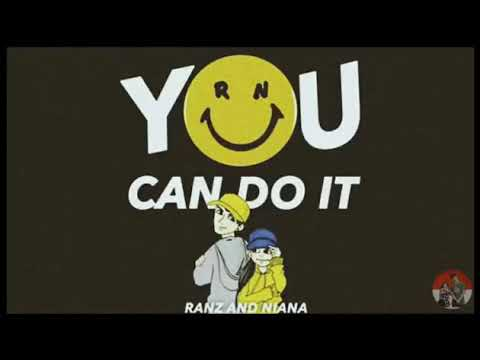 Ranz and Niana(you can do it)