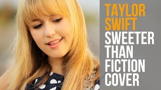 Taylor Swift - Sweeter Than Fiction (Official Music Video Cover) Mary Desmond