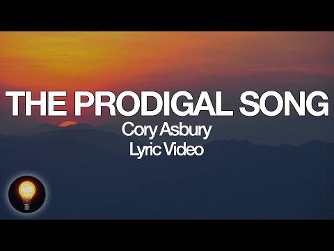 The Prodigal Song - Cory Asbury | To Love A Fool (Lyrics)
