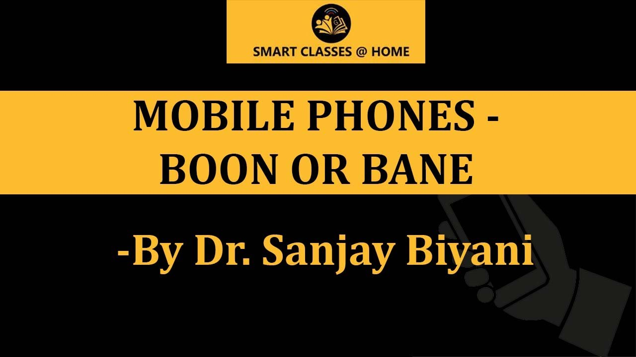 mobile phone is boon or bane The usage of mobile phone for students is worthwhile or not is difficult to judge  as every technology has there side effects but it all depend on.