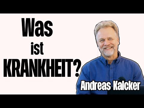 Was ist Krankheit mit Andreas Kalcker -Teil 5