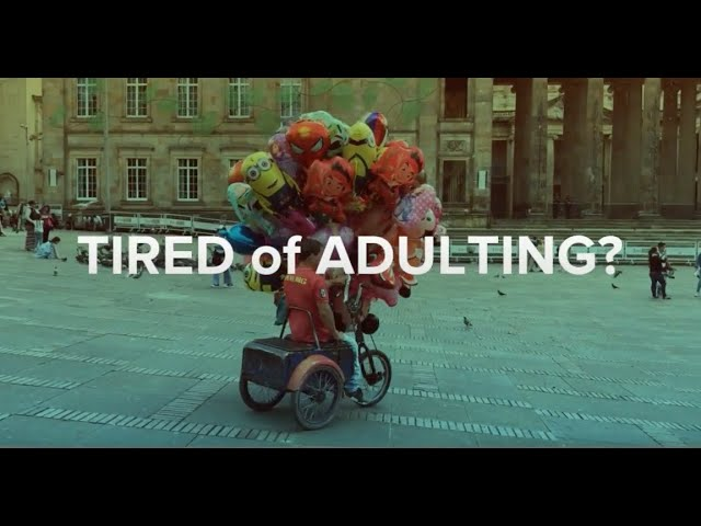 Tired of Adulting?