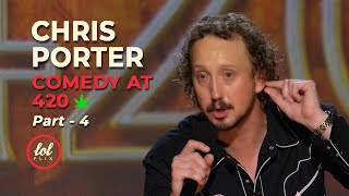 Chris Porter • Tommy Chong Comedy At 420 • Part 4 | LOLflix