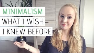 MINIMALIST LIVING | What I wish I knew before minimalism