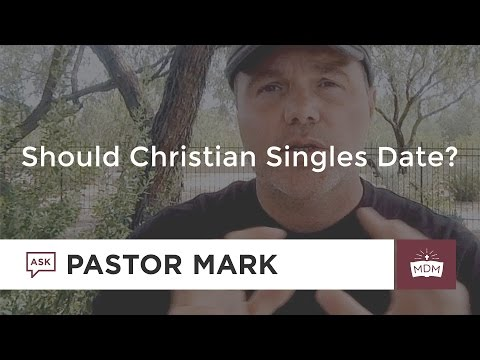 Should Christian Singles Date?