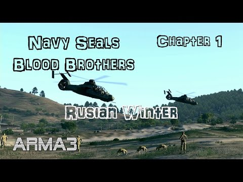 ARMA 3 NAVY SEALS BLOOD BROTHERS Chapter 1 Russian Winter by Helios 100% Original gameplay