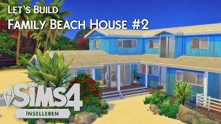 Die Sims 4   Let's Build   Family Beach House #2