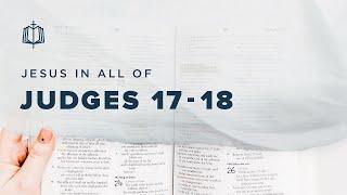 MICAH'S IDOL | Bible Study | Judges 17-18