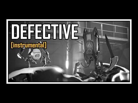 [♪] Portal - Defective [instrumental]