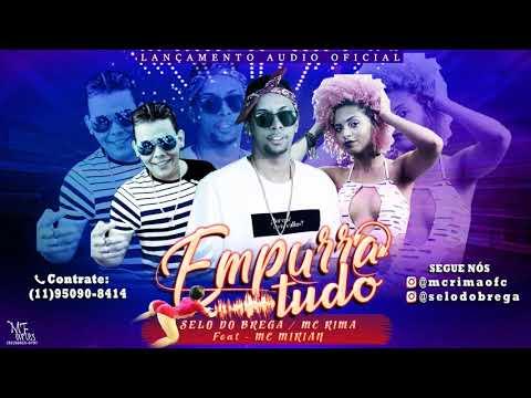 SELO DO BREGA, MC RIMA FEAT MC MIRIAN - EMPURRA TUDO