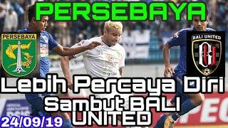 PERSEBAYA Lebih Percaya diri Sambut Bali United,Persebaya vs Bali united 24/9/19 18:30 WIB