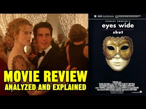 "Stanley Kubrick's ""EYES WIDE SHUT"" (1999) - reviewed, analyzed & explained"