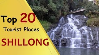 """SHILLONG"" Top 20 Tourist Places 
