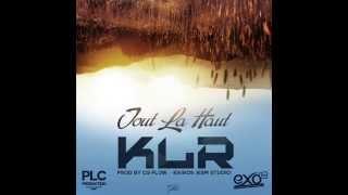 KLR  - Tout Là Haut - #Juin2015 - Exclus PLC-Production !