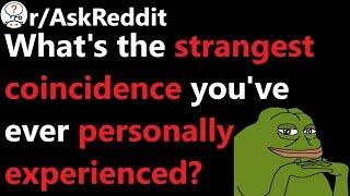What s the weiŗdest coincidence you have had? r/AskReddit | Reddit Jar
