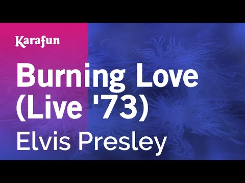 Karaoke Burning Love (Live '73) - Elvis Presley *
