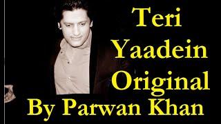 Parwan Khan Teri Yaadein Lyrics | Teri Yaadein Mulakatein Video Song