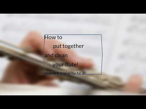 How to put together & clean the flute