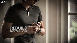JEY-J - REBUILD (Audio) ft. Nyree Huyser