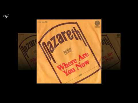 Nazareth ^*^  Where Are You Now