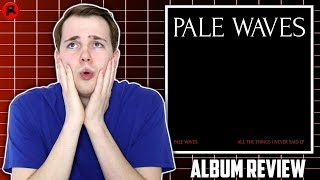 Pale Waves - All the Things I Never Said | EP Review