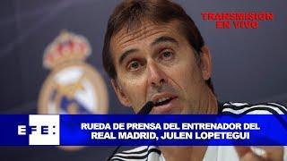 Rueda de prensa del entrenador del Real Madrid, Julen Lopetegui