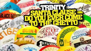 Carlene Davis, Jacob Miller and Ray I VS Trinity (Santa Clause, Do You Ever Come To The Ghetto)