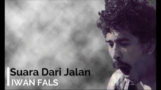 Iwan Fals - Suara Dari Jalanan + Lirik - Lagu Tidak Beredar