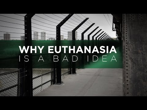 Why Legalizing #Euthanasia and Assisted Suicide is a Bad Idea