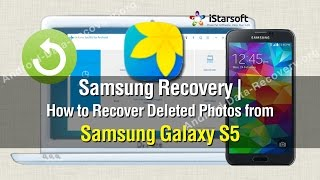 Samsung Recovery | How to Recover Deleted Photos from Samsung Galaxy S5