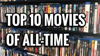 My Top 10 Favorite Movies of All-Time!