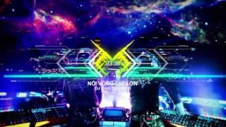 Nối Vòng Tay Lớn Remix - DJ Rum Barcadi
