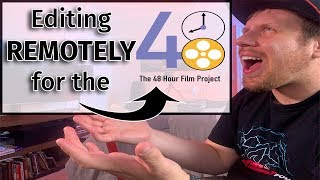 REMOTE Video Editing for the 48 Hour Film Project...What You SHOULD know