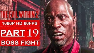 THE EVIL WITHIN 2 BOSS FIGHT Gameplay Walkthrough Part 19 [1080p HD 60FPS PC MAX SETTINGS]