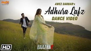 Adhura Lafz | Dance | Rahat Fateh Ali Khan | Baazaar | Awez Darbar | Unnati Malharkar
