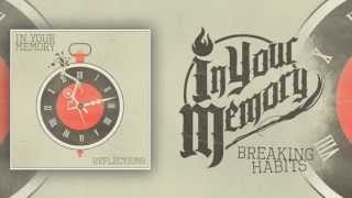 In Your Memory- Breaking Habits