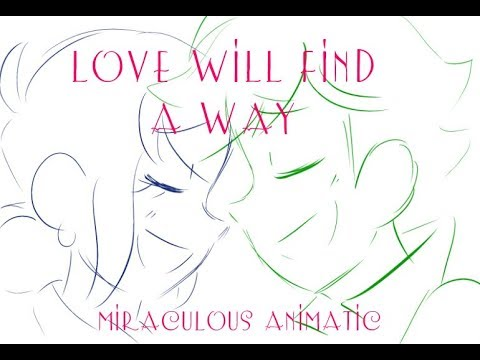 Love Will Find A Way - Miraculous Animatic