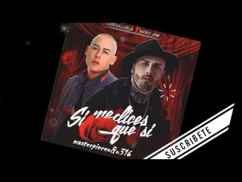 SI ME DICES QUE SI (estreno Oficial) - Cosculluela Ft Nicky Jam