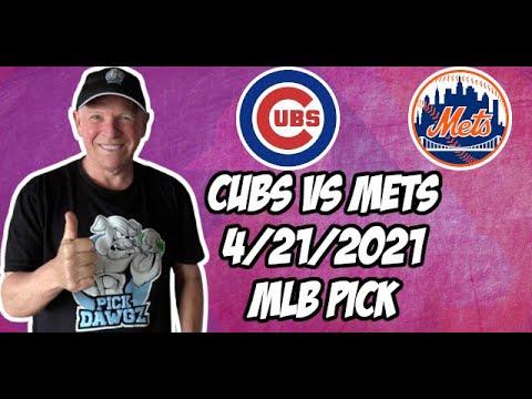 Chicago Cubs vs New York Mets 4/21/21 MLB Pick and Prediction MLB Tips Betting Pick