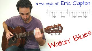 Walkin' Blues - in the style of Eric Clapton - Guitar lesson / tutorial / cover with tab