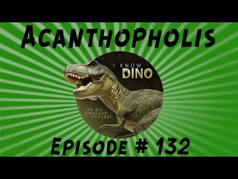 Acanthopholis: I Know Dino Podcast Episode 132